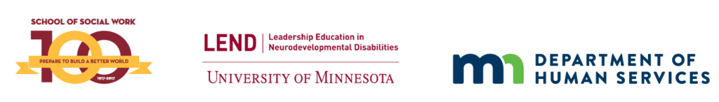 sponsor logos: School of Social Work, Leadership Education in Neurodevelopmental Disabilities, Minnesota Department of Human Services